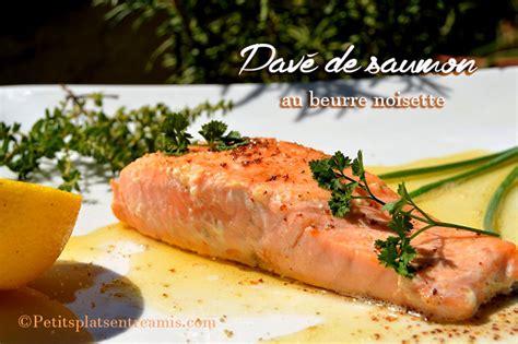 cuisiner des pav駸 de saumon idées de recettes de plat faciles et rapides petits plats entre amis