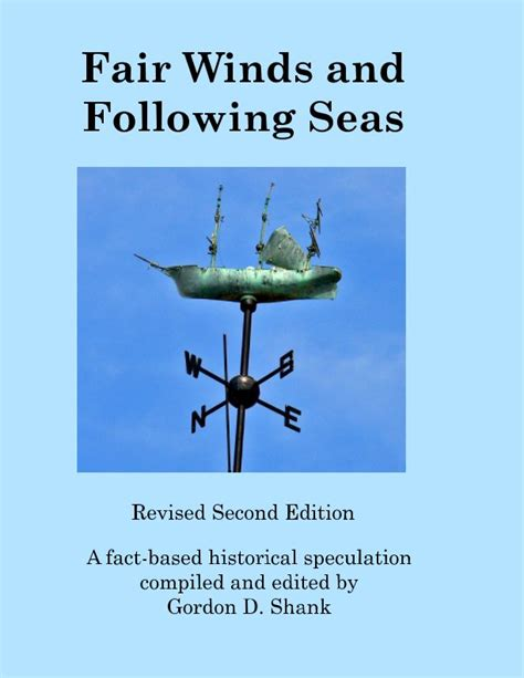 Good read, hope to sea where you go with this. Fair Winds and Following Seas by Gordon D. Shank | Blurb Books