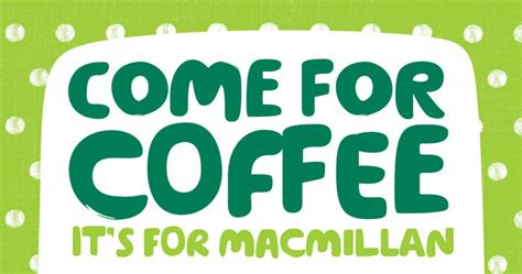 Macmillan Coffee Morning -30th September Green Coffee Bean Lds Kona Natrol Jarrow Kolkata Zum Abnehmen Ikea Table Round White Farmhouse Hack