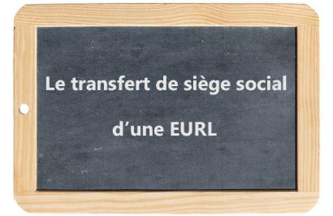 modification siege social transférer le siège social d 39 une eurl le coin des