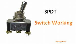 What Is Single Pole Double Throw Switch  Spdt   Working