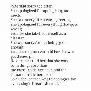 She apologized for apologizing too much... | In my Head ...