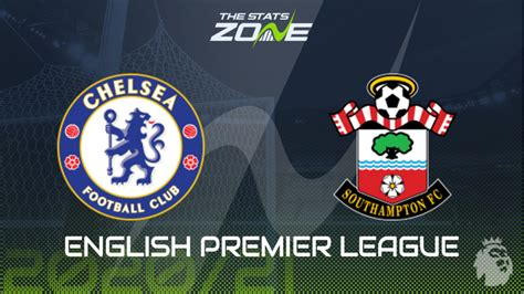 2020-21 Premier League – Chelsea vs Southampton Preview ...