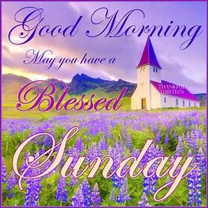 Good Morning Blessed Sunday Pictures, Photos, and Images