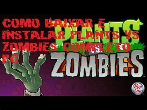 como baixar e instalar plants vs zombies completo pc