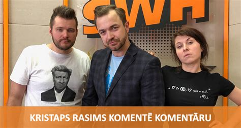 Komentē Komentāru - Kristaps Rasims | Radio SWH