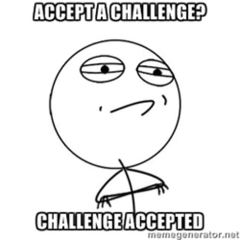 Challenge Accepted Meme Face - image 292877 challenge accepted know your meme