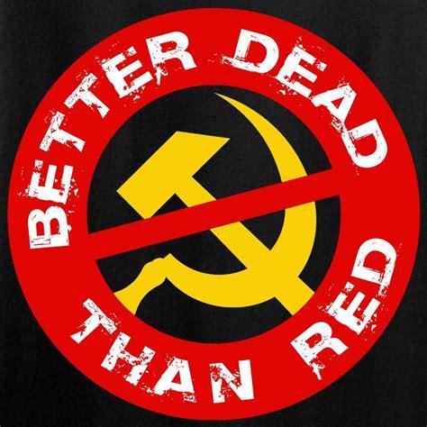Better Dead Than Red T-Shirt - Ballistic Ink
