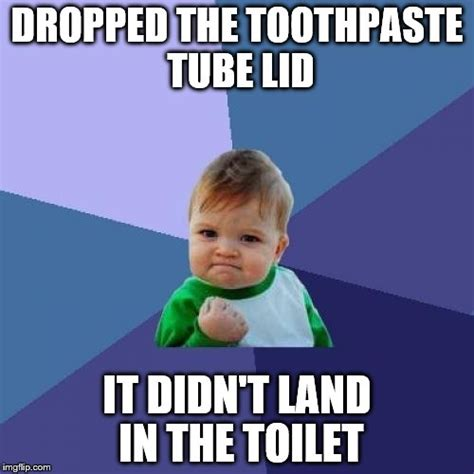 Toothpaste Meme - why aren t all the lids flip top these days anyway imgflip