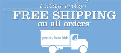 Free Shipping At All Pottery Barn Stores
