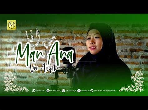 """Sholawat manana mp3 terbaru gratis dan mudah dinikmati. Lirik Lagu """"Man Ana"""" (Arab, Latin, Arti) + KARAOKE ..."""