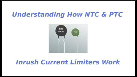 understanding  ntc ptc inrush current limiters work