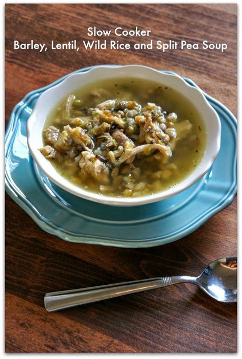 slow cooker barley lentil wild rice  split pea soup