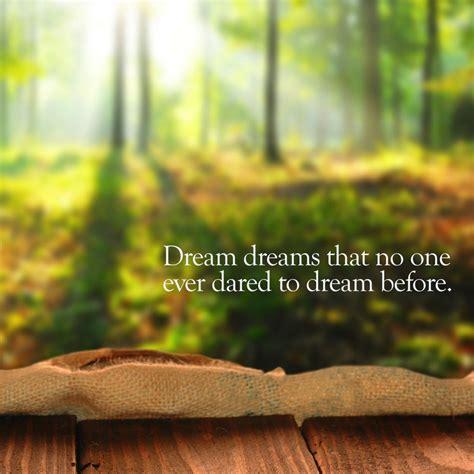 dream dreams inspirational quotes quotivee