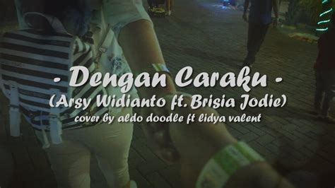 Arsy Widianto Ft Brisia Jodie (new
