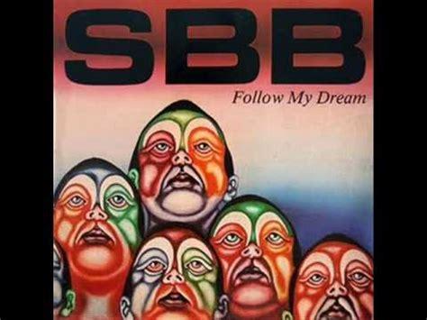 Sbb  Follow My Dream Youtube