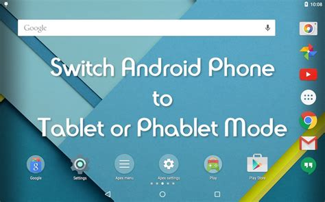 how to on android phone without the phone how to switch android phone to tablet or phablet mode