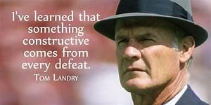I've learne... Tom Landry Inspirational Quotes