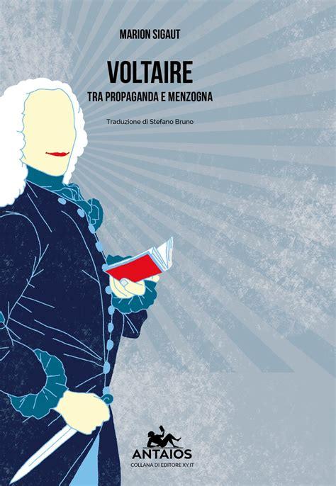 Voltaire Illuminismo by Voltaire Tra Propaganda E Menzogna Il Lato Oscuro Dell