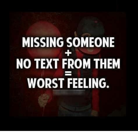 Missing Someone Meme - missing someone no text from them worst feeling meme on