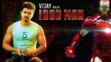 Iron Man By Ilayathalapathy Vijay  South Indianised