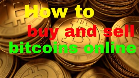 How Do I Buy Bitcoin by How To Buy And Sell Bitcoins