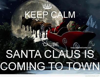 Calm Keep Christmas Santa Coming Claus Town
