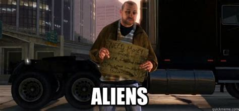 Gta 4 Memes - aliens gta 4 homeless guy quickmeme