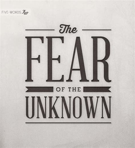 Unknown Quote About Fear
