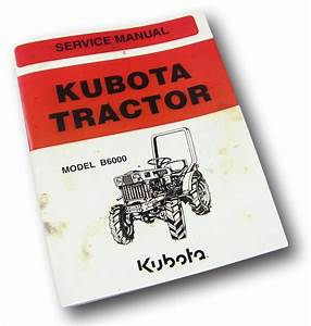 Kubota B6000 Tractor Service Manual Repair Shop Diesel