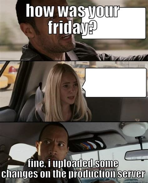 Sexy Friday Memes - friday at work quickmeme