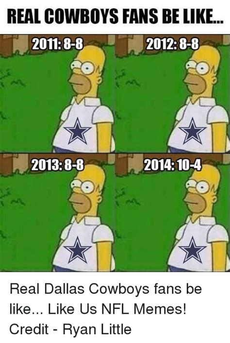 Cowboys Fans Be Like Meme - 25 best memes about cowboys fans be like cowboys fans be like memes