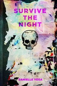 Survive The Night By Danielle Vega Penguinrandomhouse