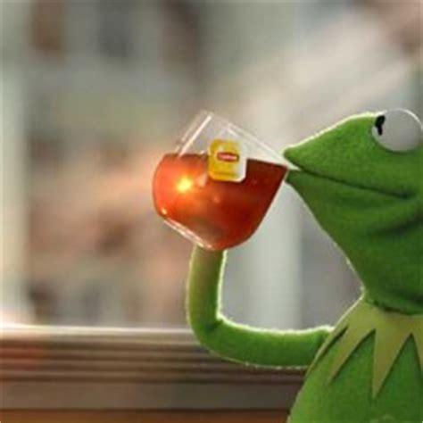 Kermit The Frog Meme Generator - kermit drinking tea meme generator