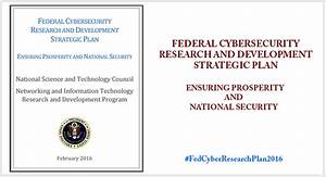 Federal Cybersecurity Research and Development Strategic Plan