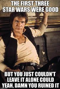 Han Solo Meme - Imgflip
