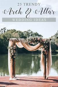25 Trending Wedding Altar & Arch Decoration Ideas