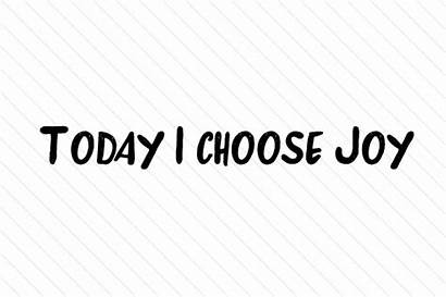 Joy Choose Today Svg Cut