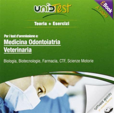 libri test ingresso medicina medicina odontoiatria veterinaria biologia biotecnologie