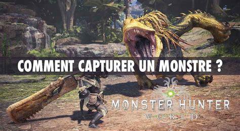 guide monster hunter world comment capturer facilement