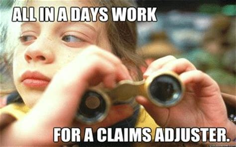 Claims Adjuster Meme - skills you need to be a claims adjuster claims pinterest to be humor and need to