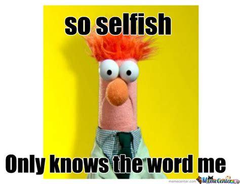 The Selfish Meme - selfish muppet by recyclebin meme center