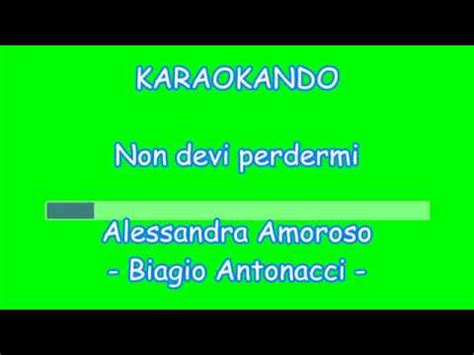 Non Devi Perdermi Alessandra Amoroso Testo by Karaoke Italiano Non Devi Perdermi Alessandra Amoroso