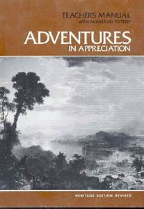 Adventures In Appreciation  Teacher U0026 39 S Manual With Answer