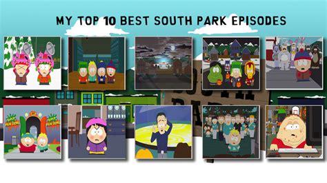 south park best episodes my top 10 best south park episodes by yodajax10 on deviantart
