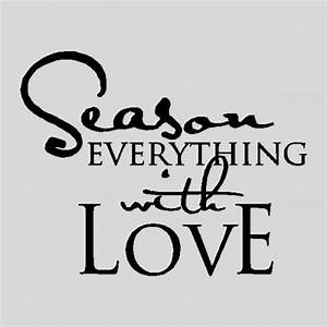 Season everything with lovekitchen wall quotes sayings for Kitchen wall sayings vinyl lettering