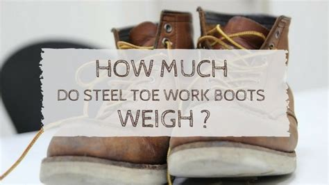 How Much Do Steel Toe Work Boots Weigh?  Bootmoodfoot. Job Experience On Resume. Sample Experience In Resume. Lcsw Resume. Sample Cna Resumes. Resume For Apartment Leasing Agent. Excellent Cover Letter For Resume. It Project Manager Resume Samples. Sample Of Good Resume For Job Application