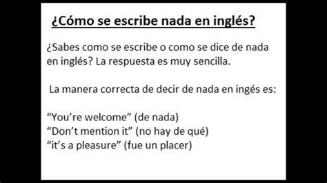 ¿cómo Se Dice Nada En Inglés? Youtube