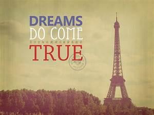 Dreams Do Come ... Inspirational Paris Quotes