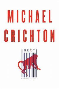 Next by Michael... Michael Crichton Next Quotes